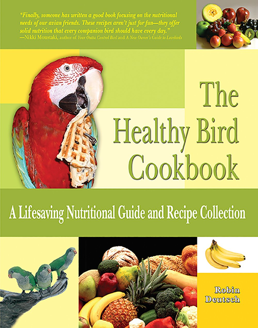 Healthy bird cookbook a lifesaving nutritional guide and recipe healthy bird cookbook a lifesaving nutritional guide and recipe collection robin deutsch 0018214107163 amazon books forumfinder Gallery