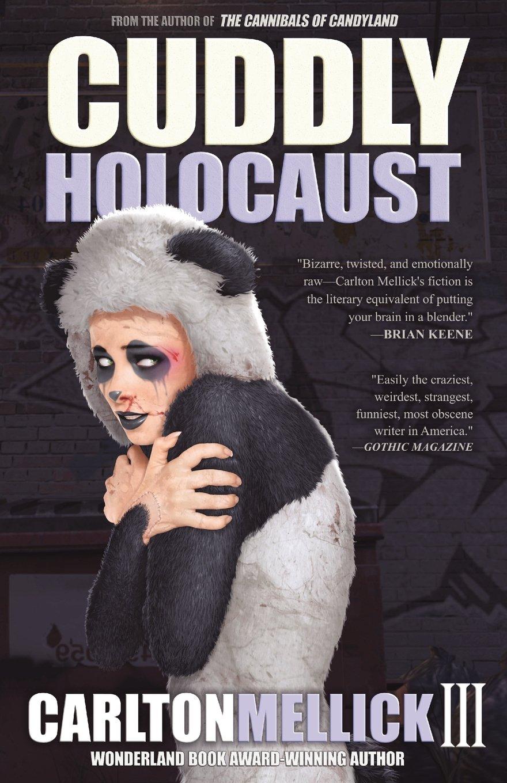 Cuddly Holocaust: Carlton Mellick Iii: 9781621050728: Amazon: Books