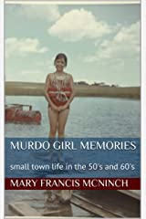 Murdo Girl Memories: small town life in the 50's and 60's Kindle Edition