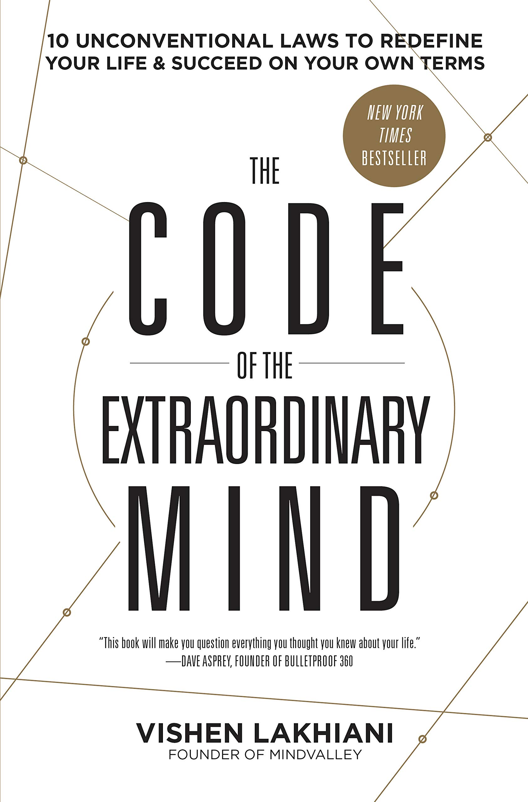 The Code Of The Extraordinary Mind  10 Unconventional Laws To Redefine Your Life And Succeed On Your Own Terms  English Edition