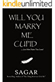 Will You Marry Me Cupid