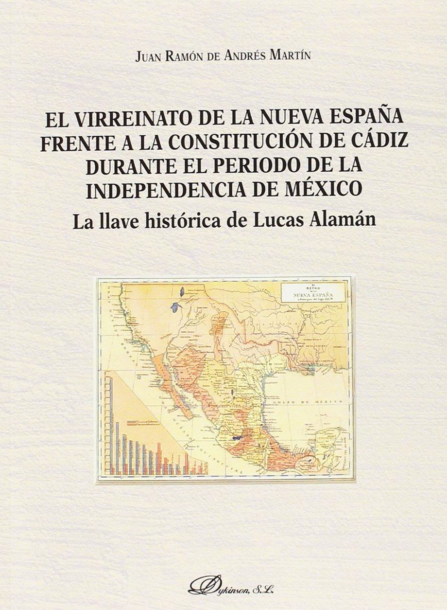 El virreinato de la Nueva España frente a la Constitución de Cádiz ...