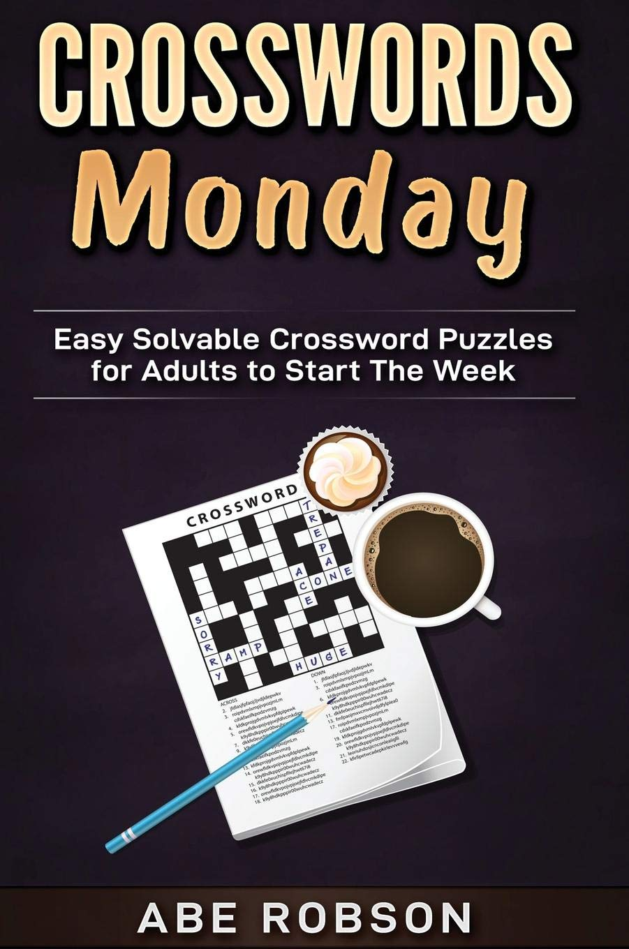 Amazon Com Crosswords Monday Easy Solvable Crossword Puzzles For Adults To Start Your Week 9781922462695 Robson Abe Books