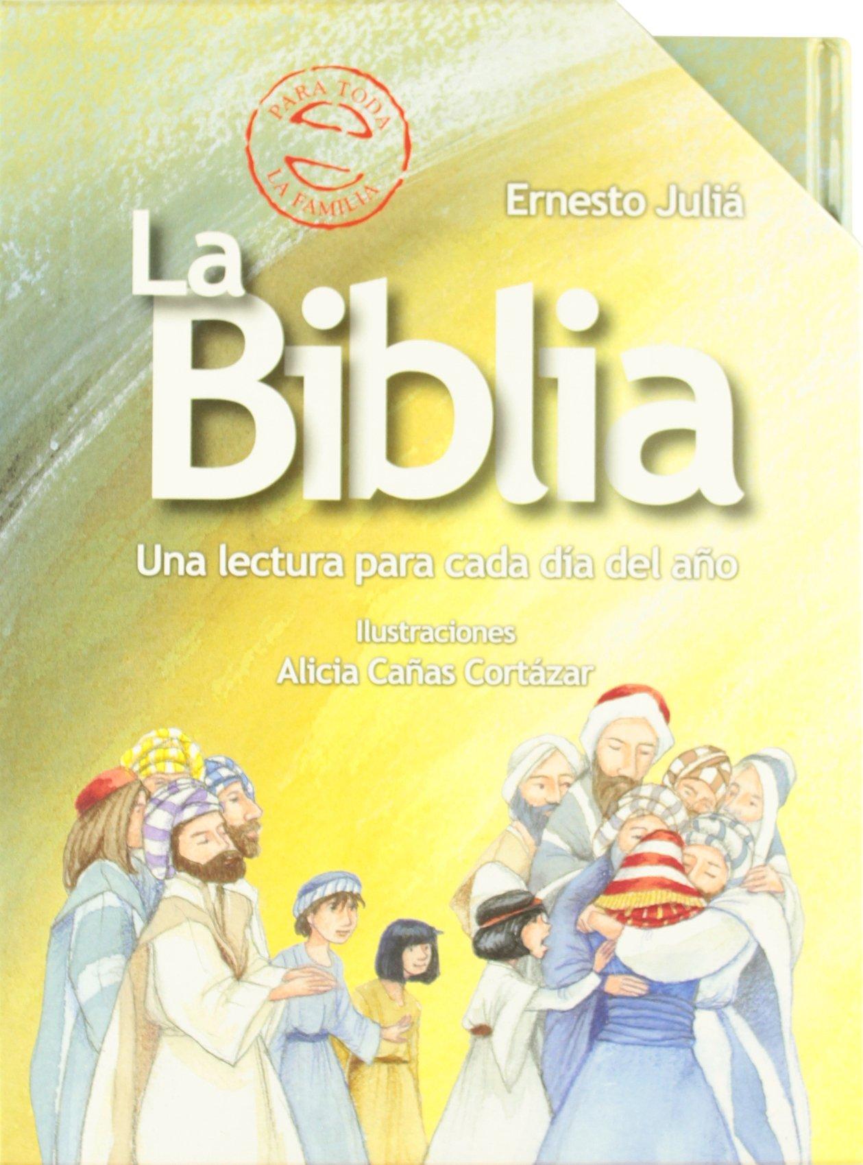 La Biblia: Una lectura para cada día del año Castellano - A Partir De 8 Años - Religión: Amazon.es: Ernesto Juliá, Alicia Cañas Cortázar: Libros