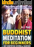 Buddhist Meditation for Beginners (Understanding Dalai Lama, Eckhart Tolle, Jiddu Krishnamurti & Alan Watts): Easy Meditation Lessons & Exercises (The Secret of Now Book 2)