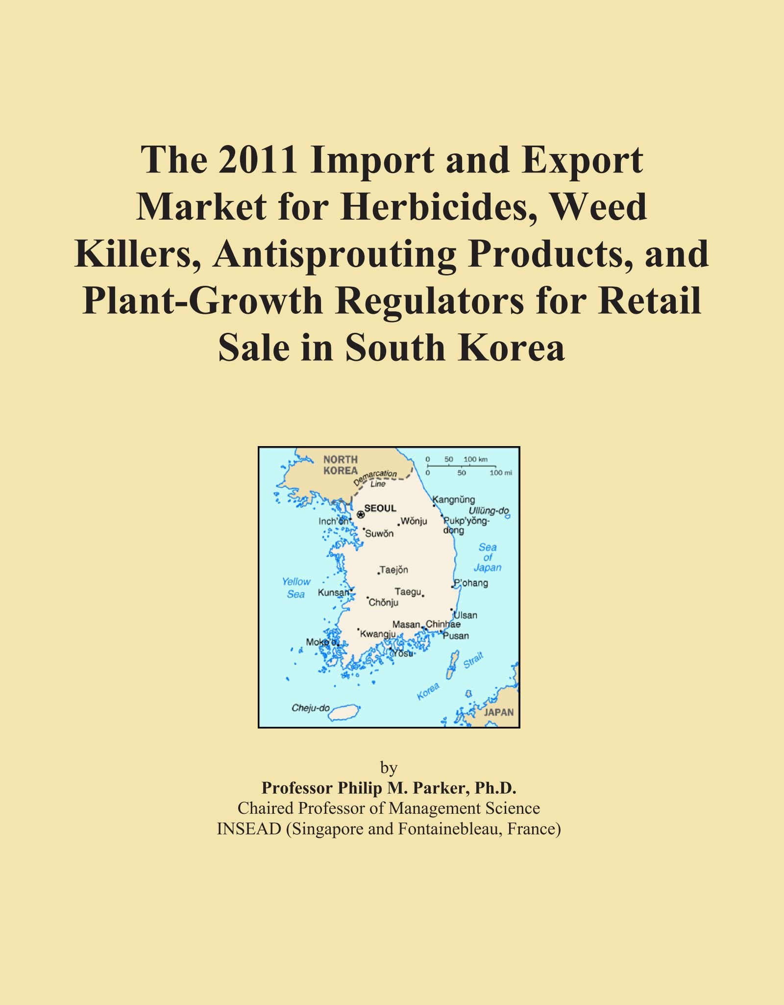 The 2011 Import and Export Market for Herbicides, Weed Killers, Antisprouting Products, and Plant-Growth Regulators for Retail Sale in South Korea PDF