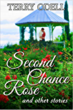 Second Chance Rose: And Other Stories