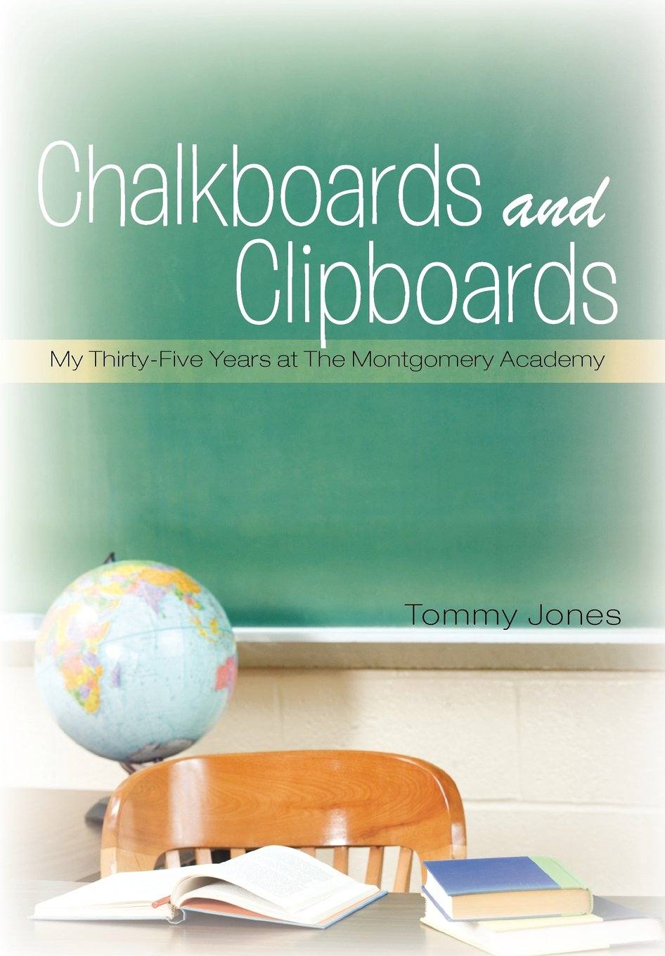 Download Chalkboards and Clipboards: My Thirty-Five Years at the Montgomery Academy pdf epub