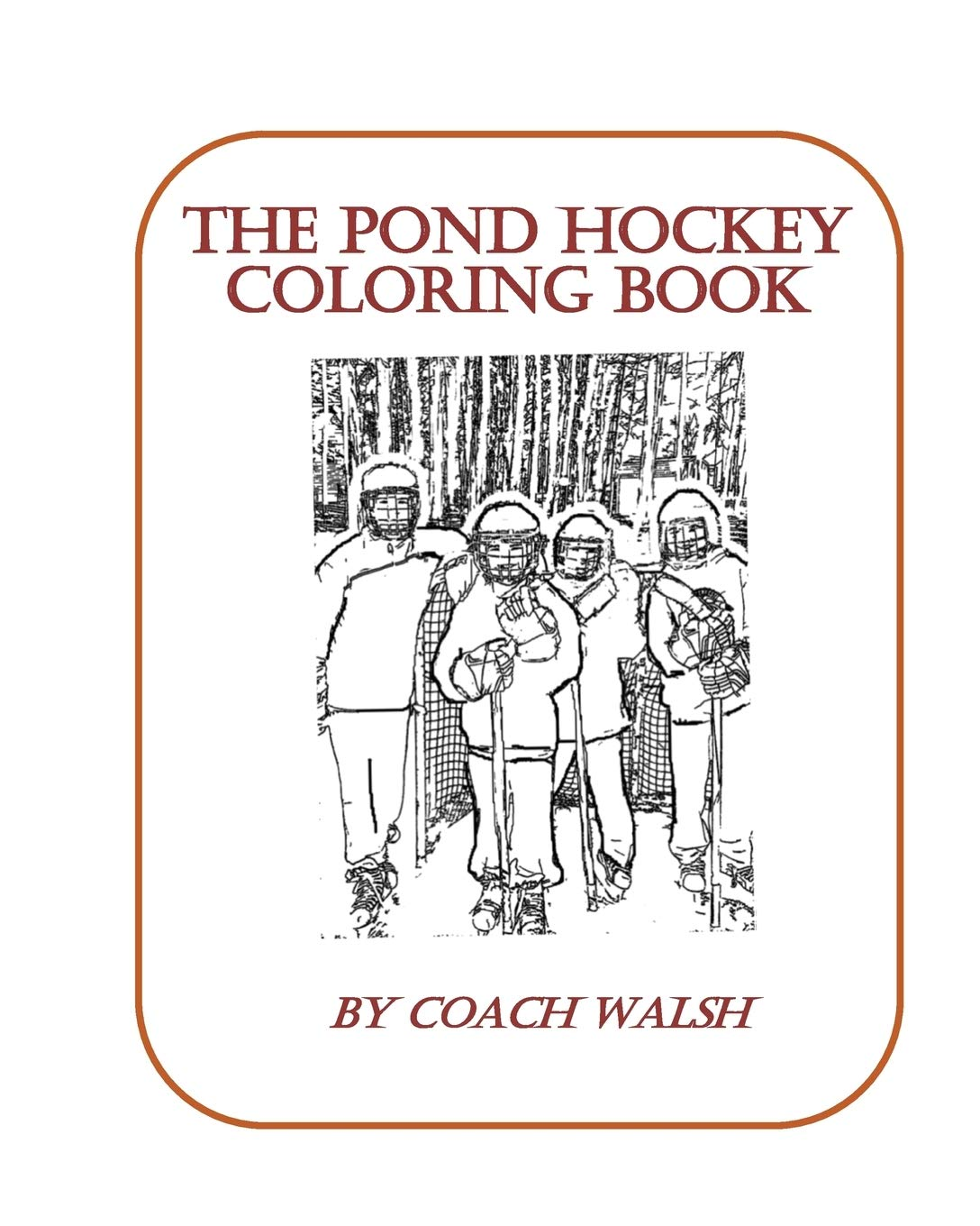 Pond Hockey Coloring Book: Over 20 pages of Pond Hockey ...