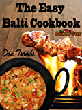 The Easy Balti Cookbook: 30 Minute Balti Meals