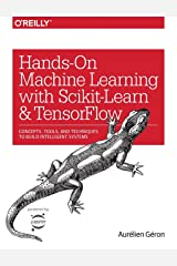 Hands-On Machine Learning with Scikit-Learn and TensorFlow: Concepts, Tools, and Techniques to Build Intelligent Systems Paperback