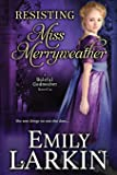 Resisting Miss Merryweather (Baleful Godmother Series) (Volume 2)