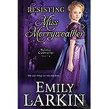 Resisting Miss Merryweather (Baleful Godmother Historical Romance Series ~) (Volume 2)