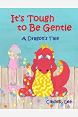 It's Tough to Be Gentle: A Dragon's Tale Paperback