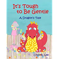 Image for It's Tough to Be Gentle: A Dragon's Tale