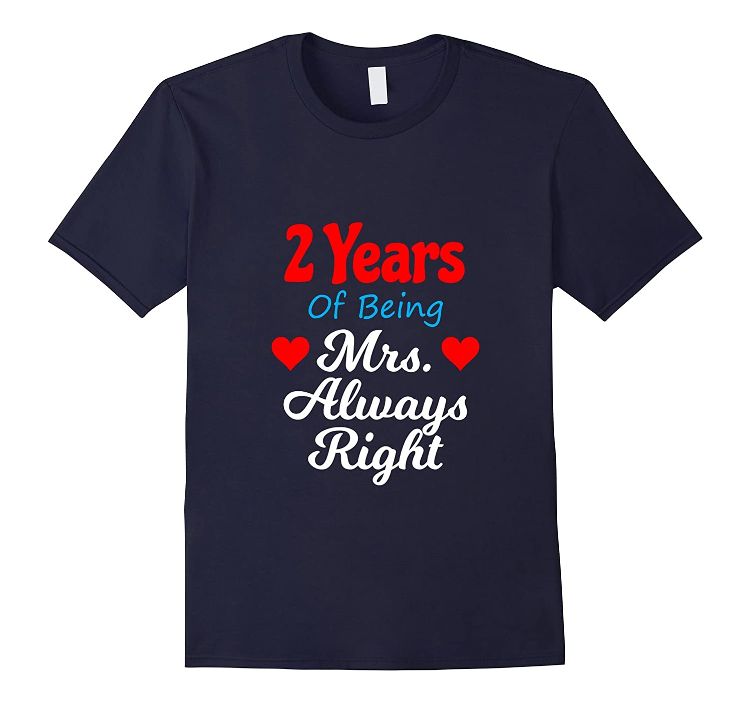 2nd Wedding Anniversary Tshirt for Her Mrs Always Right Wife-PL