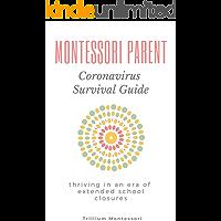 Montessori Parent Coronavirus Survival Guide: Thriving in an era of extended school closures
