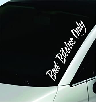 Dabbledown Decals Bad Bitches Only Large Version Car Window Windshield  Banner Lettering Decal Sticker Decals Stickers