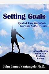 Setting Goals - Quick & Easy Worksheet, Theory and SMART Goals! Kindle Edition