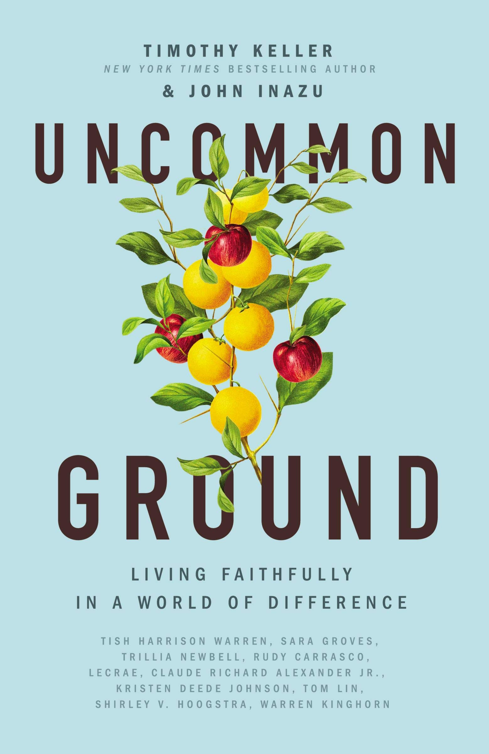 Uncommon Ground: Living Faithfully in a World of Difference: Keller,  Timothy, Inazu, John: 9781400219605: Amazon.com: Books