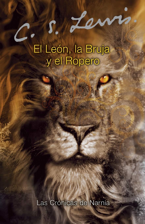 El leon, la bruja y el ropero: C. S. Lewis, Pauline Baynes ...