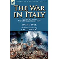 The War in Italy: the Second Italian War of Independence, 1859
