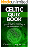 Celtic FC Quiz Book: 101 Interesting Questions About Celtic Football Club. 2017/18 Edition. (English Edition)