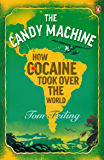 The Candy Machine: How Cocaine Took Over the World (English Edition)