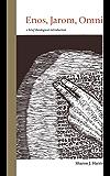 Enos, Jarom, Omni: A Brief Theological Introduction (The Book of Mormon: Brief Theological Introduction 4)