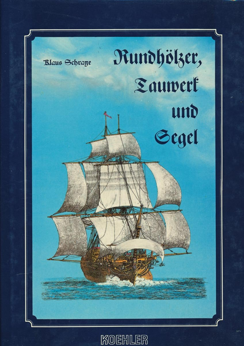 Rundhölzer, Tauwerk & Segel