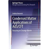 Condensed Matter Applications of AdS/CFT: Focusing on Strange Metals (Springer Theses)