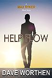 A Max Ryker Short Story: Help Flow