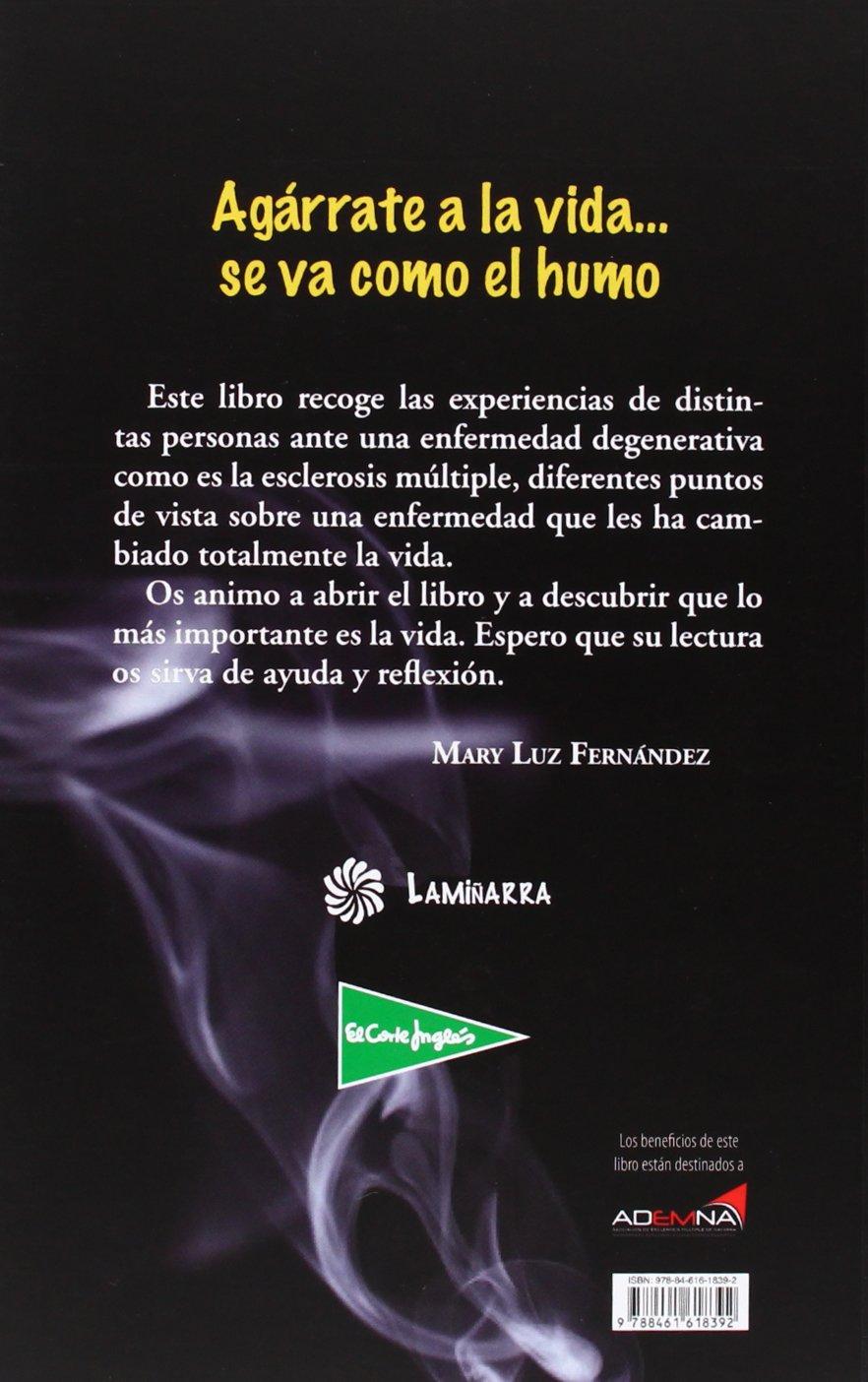 Agarrate a la vida. se va como el humo: Amazon.es: Mary Luz Fernandez: Libros