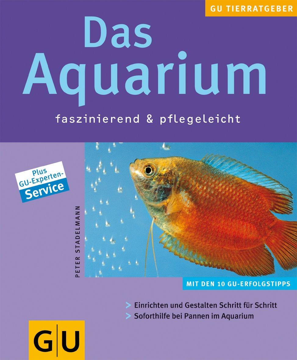 Aquarium faszinierend & pflegeleicht, Das
