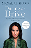 Daring to Drive: A gripping account of one woman's home-grown courage that will speak to the fighter in all of us