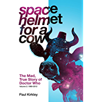 Space Helmet for a Cow 2: The Mad, True Story of Doctor Who (1990-2013)