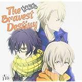 The Bravest Destiny【通常盤】