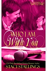 Who I Am With You: A Contemporary New Adult Christian Romance Novel (The Imagination Series Book 10) Kindle Edition