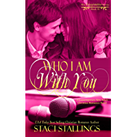 Who I Am With You: A Contemporary New Adult Christian Romance Novel (The Imagination Series Book 10)