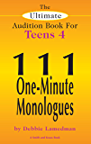 The Ultimate Audition Book for Teens Volume 4: 111 One-Minute Monologues
