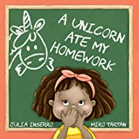 A Unicorn Ate My Homework: and other imaginative possibilities