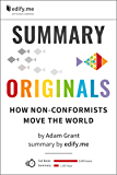 Summary of 'Originals: How Non-Conformists Move the World' by Adam Grant. (2 Summaries in 1: In-Depth Summary and Bonus 2-Page PDF.)