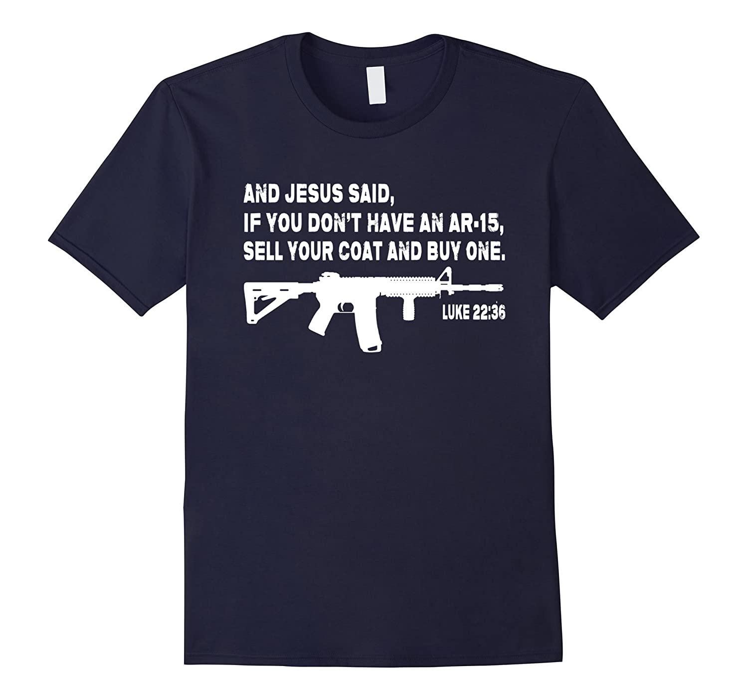 And Jesus said If you dont have an AR-15 T Shirt-TD