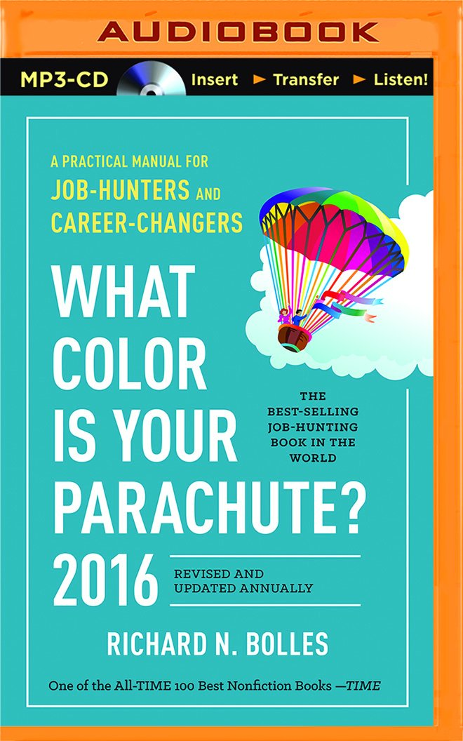 What Color is Your Parachute? 2016: A Practical Manual for Job ...