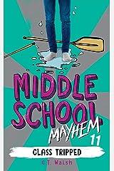 Class Tripped (Middle School Mayhem Book 11) Kindle Edition
