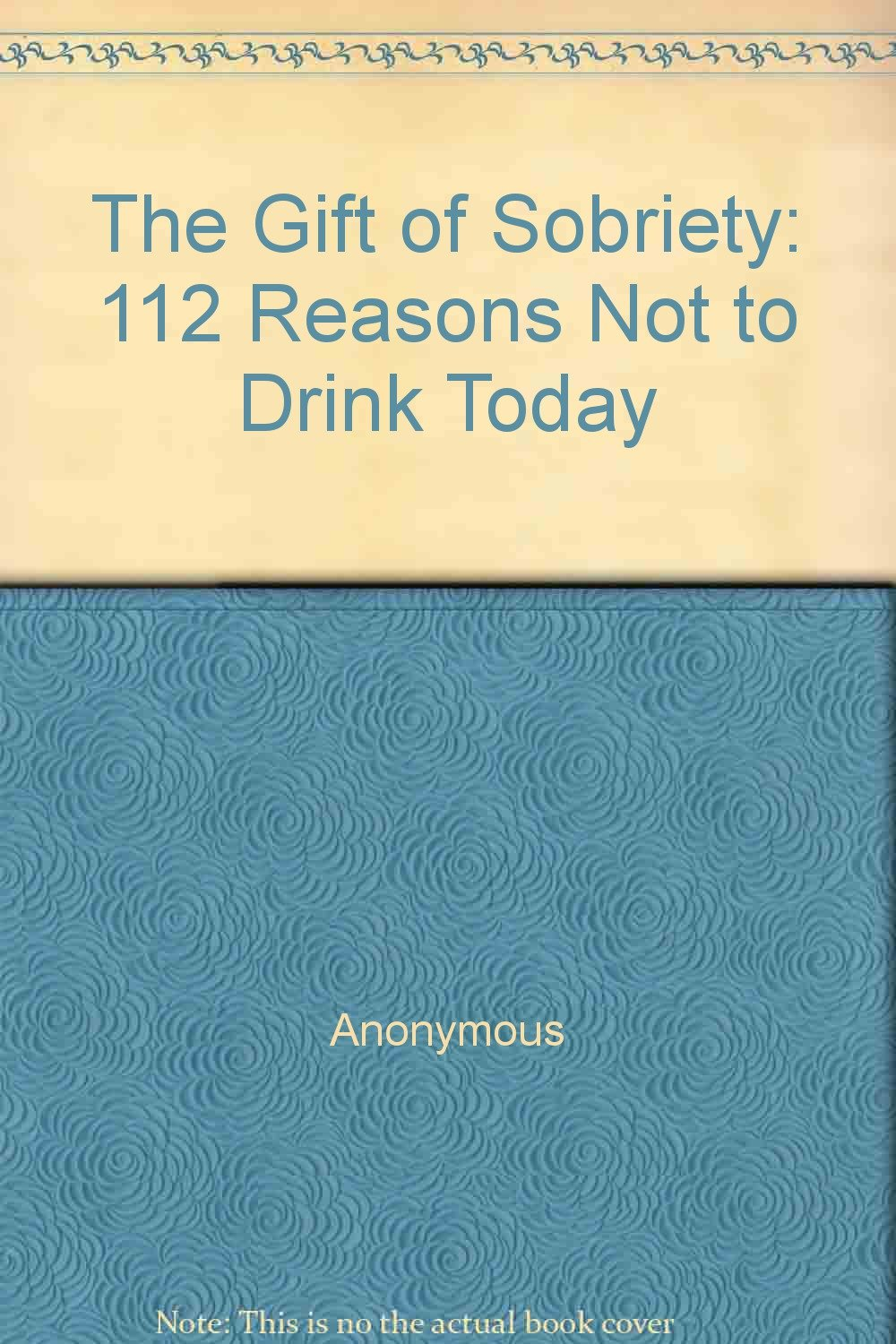 Gift Sobriety 112 Reasons Drink
