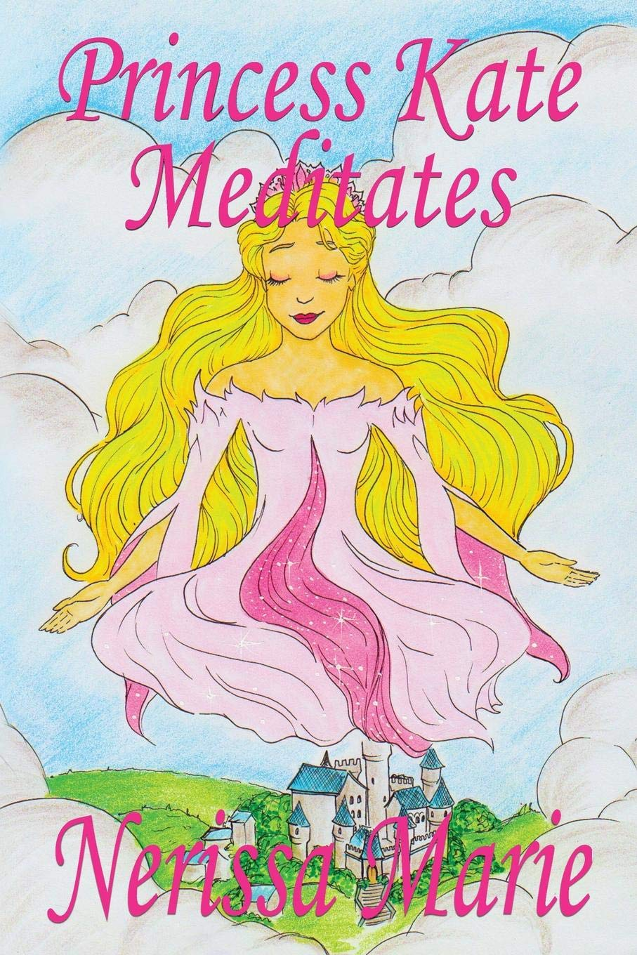 Download Princess Kate Meditates (Children's Book about Mindfulness Meditation for Kids, Preschool Books, Kids Books, Kindergarten Books, Kids Book, Ages 2-8, ... Stories / Picture Books / Kids Books) ebook