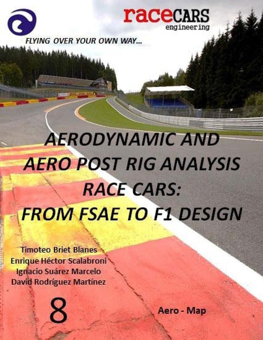 Aerodynamic and Aero Post Rig Analysis Race Cars: From FSAE to F1 Design - 8: Everything necessary to design any Race Car, mainly focusing on Aerodynamics, Suspension and Grip (Volume 9)