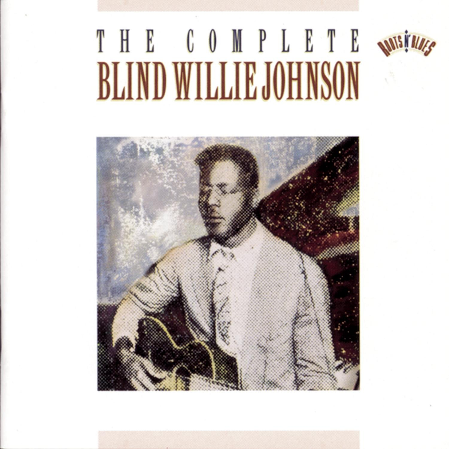 The Complete Blind Willie Johnson by JOHNSON,BLIND WILLIE