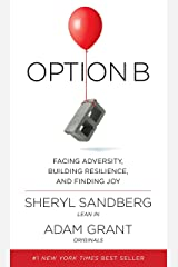 Option B: Facing Adversity, Building Resilience, and Finding Joy Hardcover